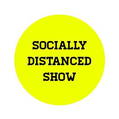 Socially Distanced Show